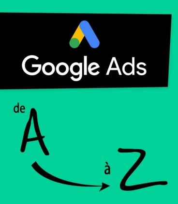 Google ADS - Formation de A à Z