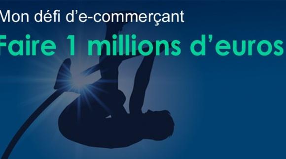 Défi : 1 million d'euro avec mon e-commerce