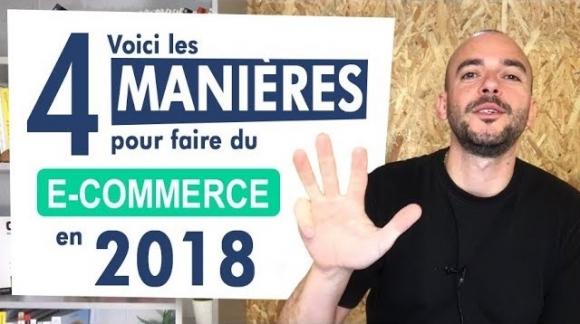 E-Commerce 2018 : 4 Méthodes (Inspirées du commerce)
