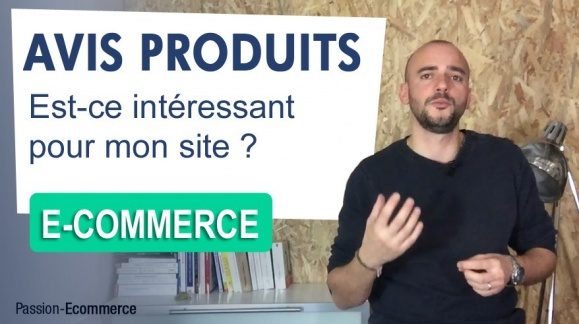 QUESTIONS : Les AVIS et COMMENTAIRES sur mon e-commerce