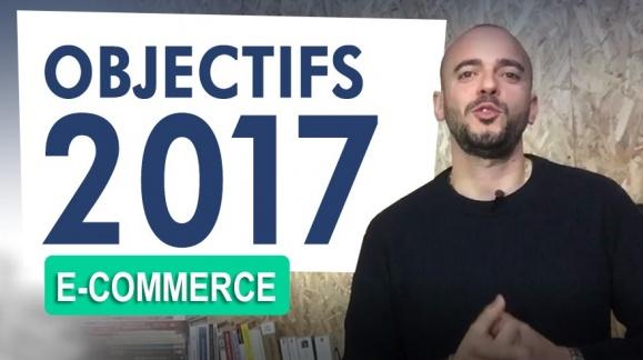 Mes Objectifs e-commerce pour 2017