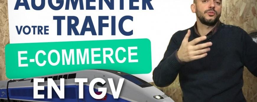 Augmenter le trafic de votre site web en prenant le TGV