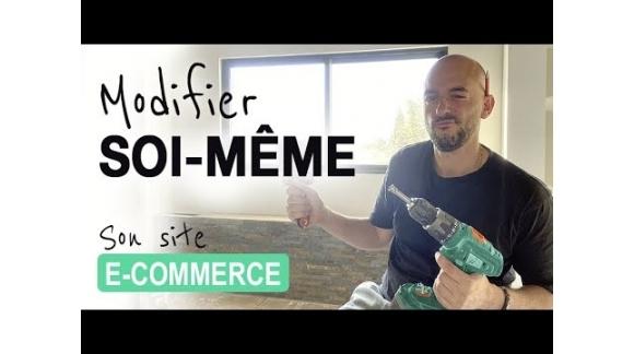Modifier SOI-MÊME son site e-commerce
