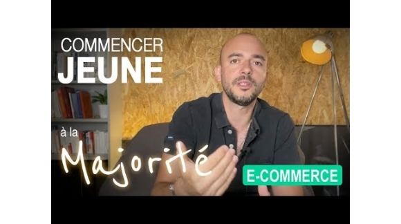 Commencer JEUNE son e-commerce ?