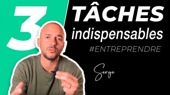 3 Tâches Indispensables