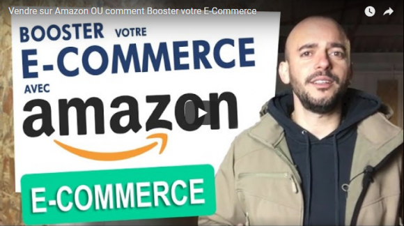 Vendre sur Amazon OU comment Booster votre E-Commerce