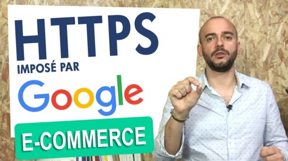 Le HTTPS imposé par Google pour sécuriser nos sites