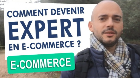 Comment devenir Expert en e-commerce ?