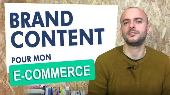 Le Brand Content pour mon site e-commerce