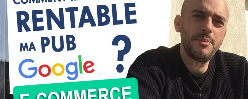 Comment rendre rentable ma publicité Google Adwords ?