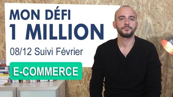DEFI 1 MILLION € [8/12] : Compte rendu du mois de Février