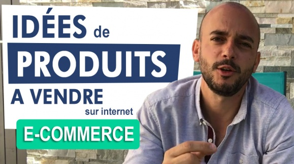 Trouver des idées de produits à vendre sur internet [e-commerce]