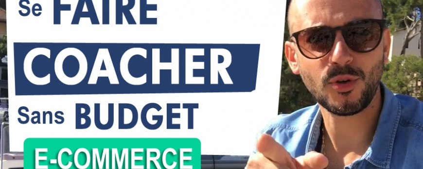 Se faire Coacher quand on n'a pas de budget [ e-commerce ]