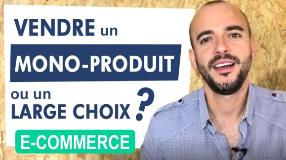 Vendre un Mono-produit ou avoir un large choix en e-commerce