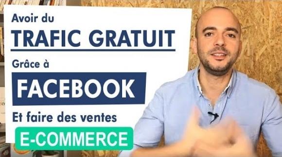Du trafic Gratuit grâce Facebook pour votre e-commerce