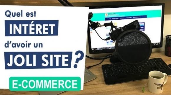 Quel intéret d'avoir un joli site e-commerce